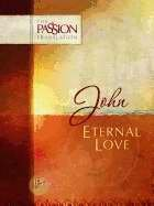 John: Eternal Love (The Passion Translation)