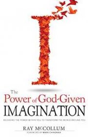 The Power of God-Given Imagination