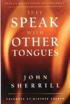 B-443-595   They Speak With Other Tongues (40th Anniv. Edition)    By John Sherrill
