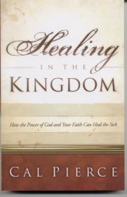 B-245-769   Healing in the Kingdom    Cal Pierce