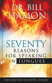 B-583-12X   Seventy Reasons for Speaking in Tongues   by Bill Hamon
