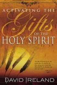 B-774-845    Activating The Gifts Of The Holy Spirit   by David Ireland