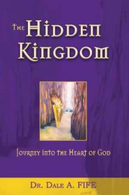B-779-472   The Hidden Kingdom    By Dr. Dale A. Fife