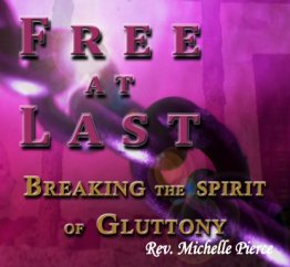 Free at Last!  Breaking the Spirit of Gluttony (CD)