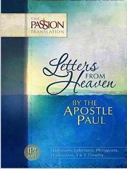 Apostle Paul  Letters From Heaven (The Passion Translation)