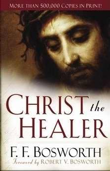 B-444-576   Christ the Healer   F. F. Bosworth