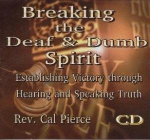 Breaking the Deaf and Dumb Spirit (CD)