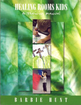 B-485   Healing Rooms Kids: A Training Manual    by Barbie Hunt