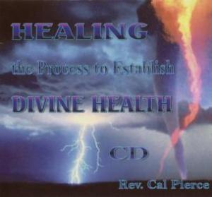 Healing: Process to Establish Divine Health (CD)